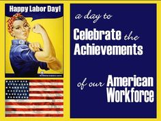 Labor Day, a day to celebrate the American Workforce holiday celebrate labor day…