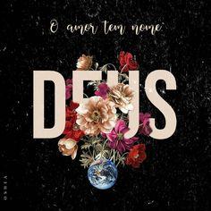 O amor tem nome, Deus. I Love You God, In God We Trust, God Is Good, Gods Love, Jesus Is Life, God Jesus, Jesus Christ, God Is Amazing, Christian Wallpaper