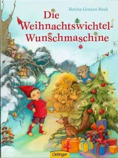 Die Weihnachtswichtel-Wunschmaschine – Betina Gotzen-Beek » zwillingswelten - doppelgemoppelt