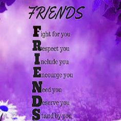 #FRIENDS .. #FIGHT for you .. #RESPECT you .. #INCLUDE you .. #ENCOURAGE you .. #NEED you .. #DESERVE you .. #STAND by #YOU