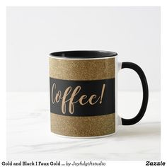 Gold and Black I Faux Gold I Typography Coffee