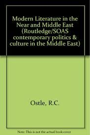 Modern Literature in the Near and Middle East 1850-1970 edited by Robin Ostle - D 032 OST
