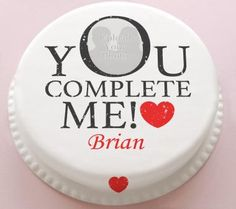 You Compete Me! Such a romantic Valentines Day Cake!