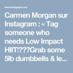 Carmen Morgan sur Instagram : «Tag someone who needs Low Impact HIIT!🙋🏽😅Grab some 5lb dumbbells & lets go, 20 Sec ea Move, 10 Sec Rest . . Get fit w/ me:…»