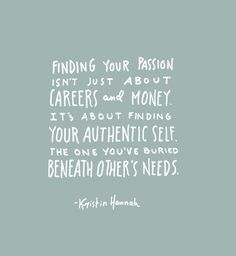Seek your passion today and every day.  Inspiration is all around us.