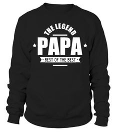The Legend Papa Best Of The Best Sweatshirt Father Gift Tee Sweatshirt Sweatshirt Gifts For Father, Sweatshirts, Tees, Sweaters, Fashion, Moda, T Shirts, Fashion Styles, Sweater