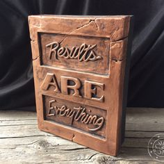 """Results are Everything"" is a tablet from the COS collection (Commandments of Success), quotes, sayings Wall Decor Quotes, Beautiful Space, Wall Plaques, Success Quotes, Cos, Create Your Own, Wall Art, Sayings, Handmade"