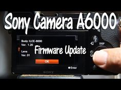 How to Update the Firmware on Sony Cameras A6000 - YouTube