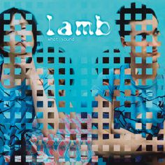 Current entries to the Lamb 'Heaven' remix contest.The winning remix will be included on the upcoming What Sound album vinyl reissue! Remix contest closes on June, 30, 2014.