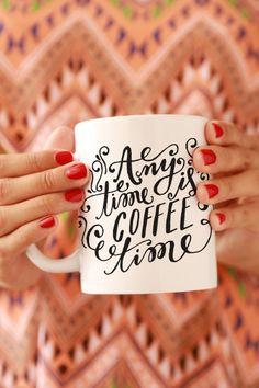Anytime is Coffee Time Mug - love.