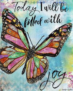 quotes relationships Today I Will Be Filled With Joy Art Print Butterfly Quotes, Butterfly Art, Dragonfly Quotes, Dragonfly Art, Butterfly Pictures, Butterfly Watercolor, Butterfly Kisses, Watercolor Cards, Watercolor Paintings
