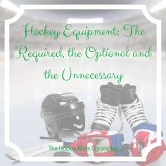 A hockey equipment run down.