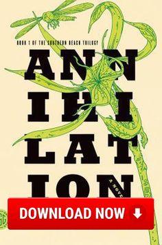 Annihilation Download (Read online) pdf eBook for free (.epub.doc.txt.mobi.fb2.ios.rtf.java.lit.rb.lrf.DjVu)