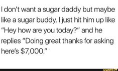 Daddy Meme, Daddy Quotes, Daddy Aesthetic, Quote Aesthetic, Single Life Quotes, Funny Quotes, Funny Memes, Sugar Baby, Twisted Humor
