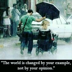 The world is changed by your example not your opioion. Faith In Humanity Restored - 15 Pics Great Quotes, Me Quotes, Inspirational Quotes, Motivational Quotes, Brave Quotes, Quotes Pics, Citation Entrepreneur, Entrepreneur Motivation, Monday Motivation
