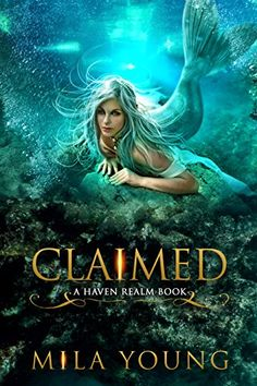 Claimed: A Reverse Harem Fairy Tale Retelling (Haven Realm Book 4) by [Young, Mila]
