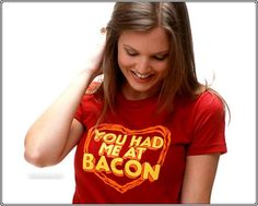 We love Bacon and we love memes (and we love references to Tom Cruise movies?), so we love this You Had Me At Bacon T-Shirt. Bacon Shirt, Funny Dresses, Best Bacon, White Meat, Girls Wear, Cool T Shirts, How To Make, How To Wear, Told You So