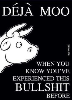 #déjá #moo #bullshit #joke #fake #friends #life #goes #on #no #hate