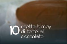 10 ricette bimby di torte al cioccolato tra tutte quelle pubblicate sul blog. Ogni ricetta è fotografata e spiegata passo passo. Scoprile tutte.