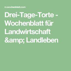 Drei-Tage-Torte - Wochenblatt für Landwirtschaft & Landleben