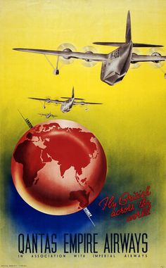 Fly British Across the World. Qantas Empire Airways in Association with Imperial Airways. Vintage travel poster, circa 1935. Airplanes fly toward a globe with Sydney and London labeled.