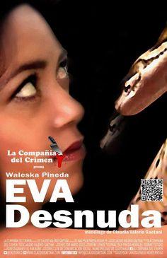 Eva Desnuda de Claudio Valerio Gaetani con Waleska Pineda  22, 23, 29, 30 Agosto 2014 20:00 horas  Rest. El Paa-Bank 7 av. 6-68, zona 9 Guatemala City Guatemala C.A.