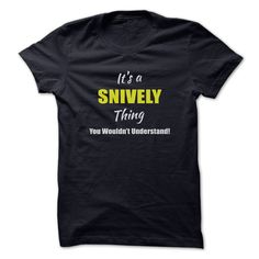 [Popular Tshirt name creator] Its a SNIVELY Thing Limited Edition  Discount Today  Are you a SNIVELY? Then YOU understand! These limited edition custom t-shirts are NOT sold in stores and make great gifts for your family members. Order 2 or more today and save on shipping!  Tshirt Guys Lady Hodie  TAG YOUR FRIEND SHARE and Get Discount Today Order now before we SELL OUT  Camping a ritz thing you wouldnt understand tshirt hoodie hoodies year name birthday a snively thing limited