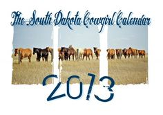 The 2013, Thirteen month Calendar from The South Dakota Cowgirl- now taking pre-orders! $13.85 +shipping!