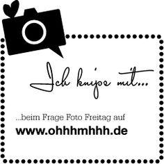 Steffi von Ohhh...Mhhh... Der Food und Designblog denkt sich jede Woche für Freitag fünf Fragen aus, die sie mit Fotos auf ihrem Blog beantwortet und jeder der Lust hat, kann genau das selbe tun und seine Bilderantworten  mit einem Link auf ihren Blog einstellen.