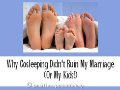 Positive Parents: Why Co-Sleeping Didn't Ruin My Marriage (Or My Kids!)
