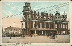 Market Hall, Barrie, Ontario, Canada (1910) | Market Hall, B… | Flickr