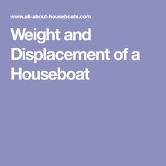 Weight and Displacement of a Houseboat
