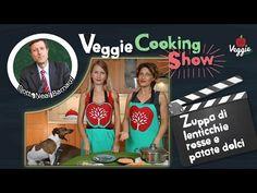 Zuppa di lenticchie rosse e patate dolci - Veggie Cooking Show - Ricette Vegane e Vegetariane - Video - Veggie