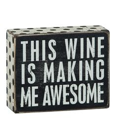 Look at this 'Wine Awesome' Box Sign on #zulily today!
