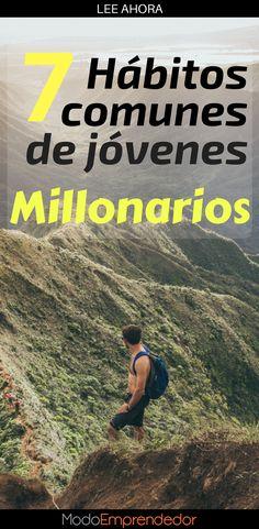 La diferencia entre los millonarios y los pobres radica en los hábitos que tienen. Conoce los 7 hábitos más comunes de los jóvenes millonarios. ¡Evoluciona!