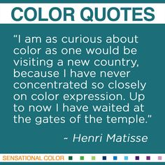 """""""I am as curious about color as one would be visiting a new country, because I have never concentrated so closely on color expression. Up to now I have waited at the gates of the temple."""" ~Henri Matisse #color #quote"""