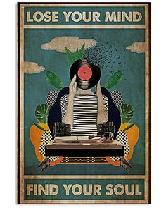 Discover Dj Lose Your Mind Find Your Soul Poster. Free Returns, Made in USA, Worldwide Shipping Your Soul, Poster Prints, Art Prints, Soul Art, Arte Popular, Art Graphique, Retro, Wall Collage, Vintage Posters