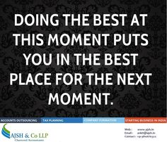 """Doing the best at this moment puts you in the best place for the next moment."" Visit : http://www.ajsh.in , http://bit.ly/2aB9nBy"