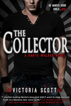 """Dante Walker is waiting to charm his way into your heart, but careful, he might steal your soul while he's at it. ;)"" - Melissa Robles' review of The Collector by Victoria Scott is live!"