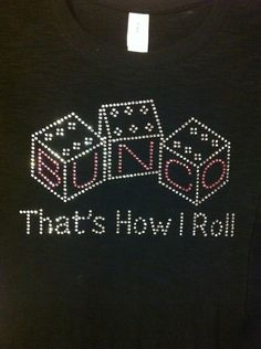 Bunco That's How I Roll Rhinestone Heat Transfer DIY. $11.00, via Etsy.