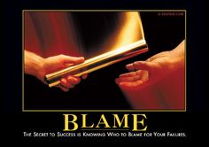 Blame, it's a bad thing—and it takes on many forms. Blame is bad. Blame is costly. Just In Case, Just For You, Motivational Quotes, Inspirational Quotes, Demotivational Posters, Secret To Success, Conflict Resolution, Work Humor, Work Memes