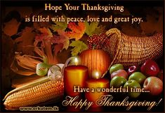 Hope your Thanksgiving is filled with Peace, Love, and great joy.