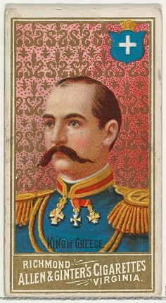"""King of Greece, from the """"World's Sovereigns"""" series (N34), for Allen & Ginter Cigarettes, c1889."""