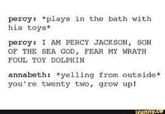 Percy is 22 and he still has bubble baths