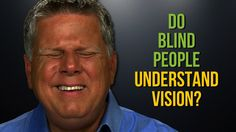 It's the age-old question… Well one of them at least. Can blind people conceptualize the gift of vision? It ranks up highly there with what language do deaf people think in? Well, we ha…