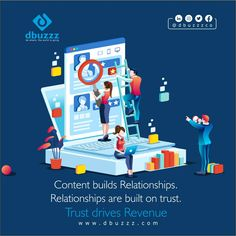 """""""Content builds relationships. Relationships are built on trust. Trust drives Revenue"""". Are You Making Enough Content For Your Business?? . . Dbuzzz:- Be Where, The World is Going... Web Design 