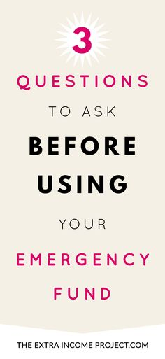 If you are thinking of raiding your emergency fund ask yourself these 3 questions before you do.