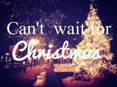 Can't wait for Christmas love quote happy waiting christmas hurry