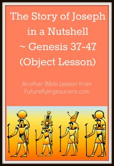 The Story of Joseph in a Nutshell ~ Genesis 37-47 (Object Lesson) | Future.Flying.Saucers