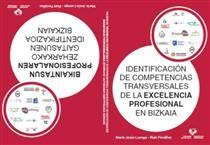Identificación de competencias transversales de la excelencia profesional en Bizkaia = Bikaintasun profesionalaren zenharkako gaitasunen identifikazioa Bizkaian / María Jesús Luengo, Iñaki Periáñez (2014)